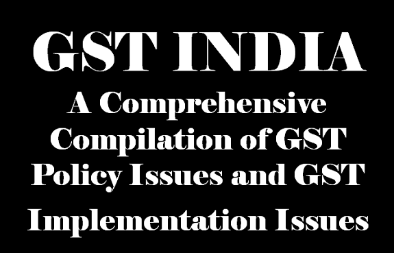 The Most Comprehensive Compilation of GST Issues #India